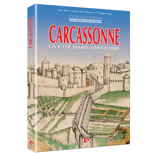 Carcassonne – La Cité dans l'histoire